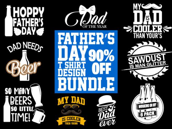 Fathers day trending dad t shirt design BUNDLE PART 2