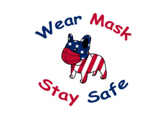 Wear Mask Stay Safe American Dog T-Shirt Design for Commercial Use