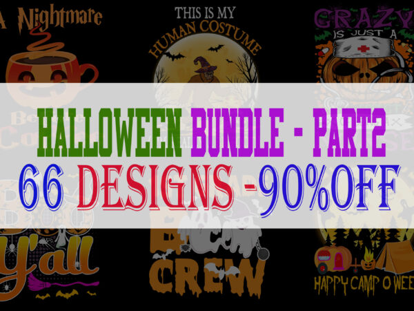 SPECIAL HALLOWEEN BUNDLE PART 2 – 66 EDITABLE DESIGNS – 90% OFF-PSD and PNG – LIMITED TIME ONLY!