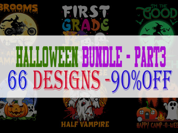SPECIAL HALLOWEEN BUNDLE PART 3 – 66 EDITABLE DESIGNS – 90% OFF-PSD and PNG – LIMITED TIME ONLY!