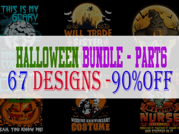 SPECIAL HALLOWEEN BUNDLE PART 6 – 67 EDITABLE DESIGNS – 90% OFF-PSD and PNG – LIMITED TIME ONLY!