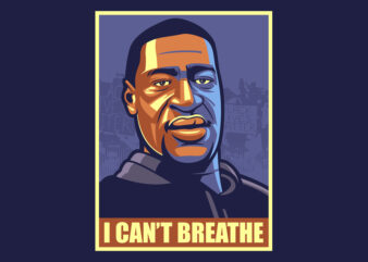 I CAN'T BREATHE print ready t shirt design