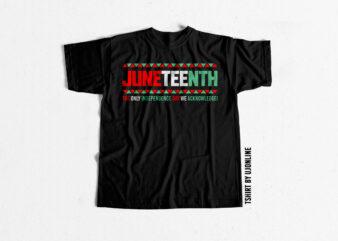 JUNETEENTH print ready t shirt design