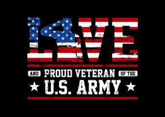 Love And Proud US Army – American Illustration With SVG t shirt design for download