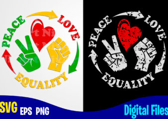 Peace Love Equality, Black lives matter, Black Lives, Social injustice design svg eps, png files for cutting machines and print t shirt designs for sale t-shirt design png