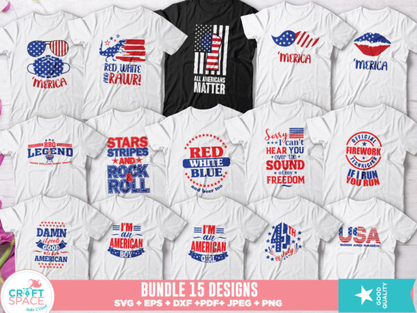 Independence Day 4th of July Bundle, svg, dxf, pdf , eps, png, jpeg. Cutting File for Cricut Explore Silhouette Cameo Studio t shirt design for sale