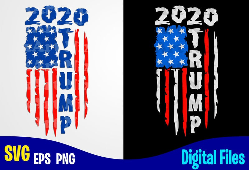 Distressed Trump 2020 Usa Flag Trump Trump Svg Usa Flag 4th July Election 2020 Stars And Stripes Patriotic America American Election 2020 Design Svg Eps Png Files For Cutting Machines And Print