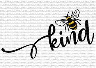 Bee kind svg, Be kind svg, Kindness svg, Bumblebee clipart, Bee kind vector, be kind vector, svg, png, dxf, eps, ai files buy t shirt design