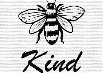 Bee kind svg, Be kind svg, Kindness svg, Bumblebee clipart, Bee kind vector, be kind vector, svg, png, dxf, epas, ai t shirt design template