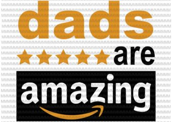 dads are amazing svg, black dad svg, father's day svg, quote father's day svg, father's day vector, father's day design, png, dxf, eps, ai buy t shirt design