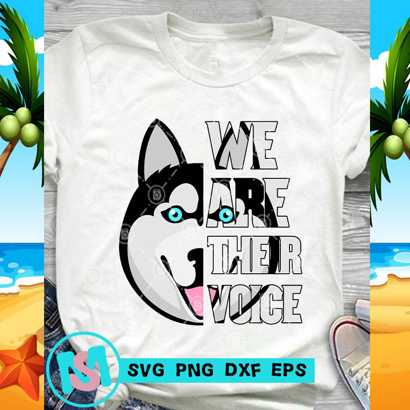 We Are Their Voice Husky SVG, Animals SVG, Pet SVG