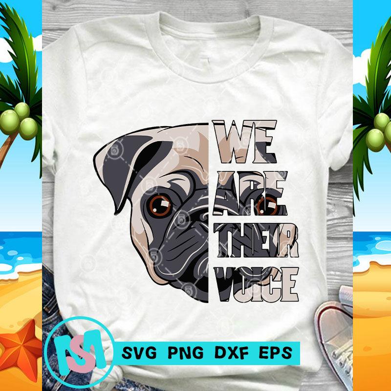 We Are Their Voice Pug Dog SVG, Animals SVG, Pet SVG, Dog SVG