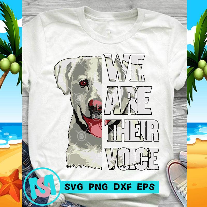 We Are Their Voice White Labrador Retriever SVG, Animals SVG, Dog SVG, Pet SVG