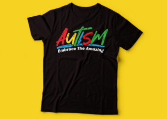 autism embrace the amazing t shirt design | vector file autism design with commercial rights
