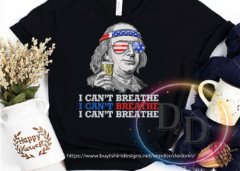 Benjamin I can't Breathe Funny America Flag Black Lives Matter commercial use t-shirt design