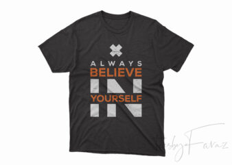 Always Believe in yourself shirt design png