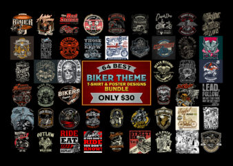 64 BEST BIKER THEME t shirt & poster designs bundle