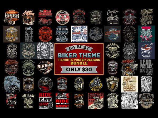 64 BEST BIKER THEME t shirt & poster designs bundle