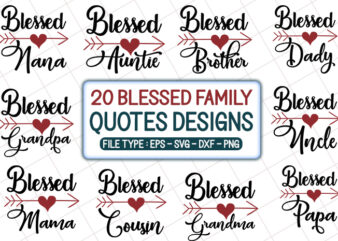 20 Blessed Family Quotes T shirt Designs Bundle, blessed family svg bundle, blessed family craft bundle