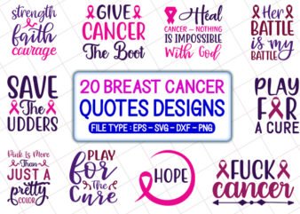 20 Breast Cancer Quotes T shirt Designs Bundle, Breast Cancer svg bundle, Breast Cancer craft bundle, Breast Cancer cutfiles
