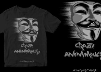 crazy anonymous the best mask t-shirt design for sale