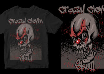 crazy clown skull design for t shirt