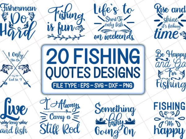 Download 20 Best Selling Fishing T Shirt Designs Bundle Fishing Svg Bundle Fishing Craft Bundle Fishing Cutfiles Buy T Shirt Designs