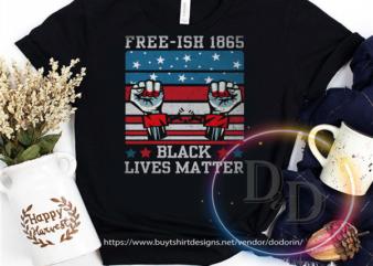 Free-Ish 1865 Black Lives Matter human rights USA America Flag VIntage t shirt design template