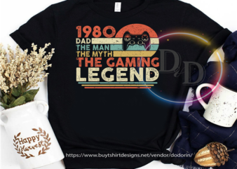 Birthday 1980 Dad the man the myth the gaming legend vintage gamer fathers day shirt design png