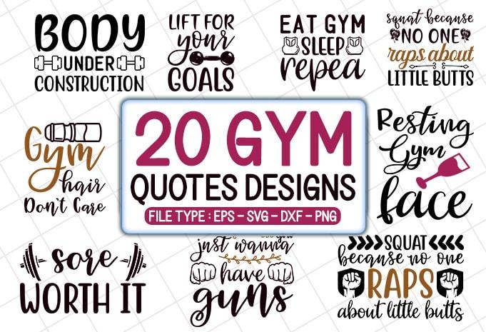 20 Gym quotes T shirt Designs Bundle, gym svg bundle, gym craft bundle, gym cutfiles