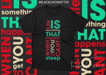 Life is something that happens when you cant get to sleep t shirt design for purchase