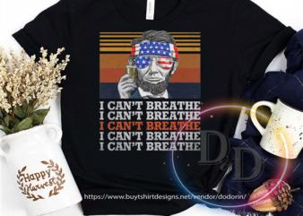 Abe Lincoln I can't Breathe I can't Breathe VIntage Black Lives matter buy t shirt design