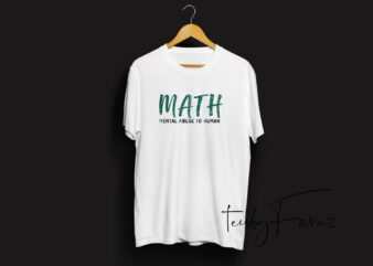 Mental Abuse to Human, MATH t shirt design for download