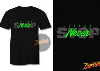 Gamer Legend Never Stop t shirt design template