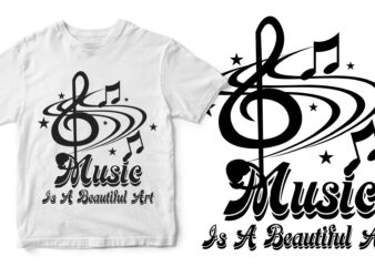 music is a beautiful art t-shirt design for sale