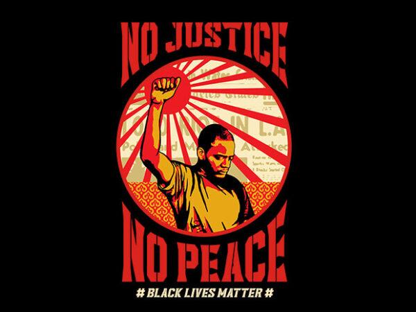 no justice no peace t shirt design for sale