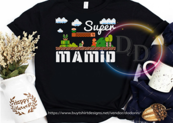 Super Mamio Funny Mother Mario t-shirt design for commercial use