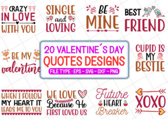 20 Valentine's Day T shirt Designs Bundle, valentine's day svg bundle, valentine's day craft bundle, valentine's day cutfiles