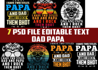 7 PAPA/DAD/FATHER psd file editable text and layer t shirt bundles