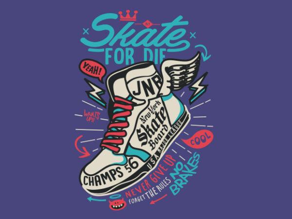 Skate for Die Sneaker t shirt template vector