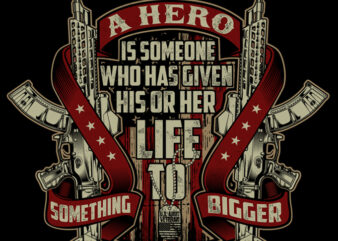 A HERO IS SOMEONE WHO GIVEN HIS OR HER LIFE