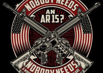 NOBODY NEEDS AN AR15