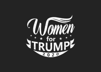 Women for Trump 2020, T-shirt design slogan campaign Eps, Svg, Png
