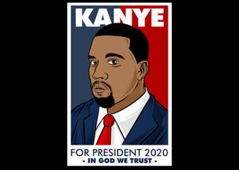 Kanye for president 2020 in God we trust