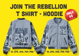 Join The Rebellion Tshirt – Hoodie !!! Best Artwork