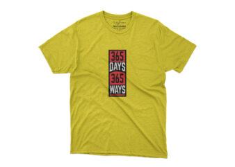 365 Days 365 Ways Tshirt Design
