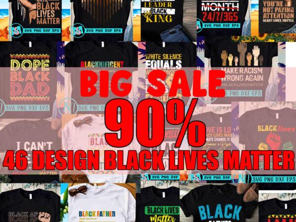 Big Sale 90%, 46 Design Black Lives Matter SVG, Black Lives Matter SVG, Racism SVG, Expression SVG, George Floyd SVG