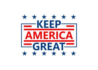 Keep America Great T-shirt Design Slogan, Eps, Svg, Png
