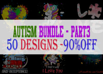 SPECIAL AUTISM AWARENESS PART 3- 50 EDITABLE DESIGNS – 90% OFF – PSD and PNG – LIMITED TIME ONLY!