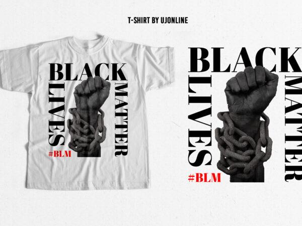 Black Lives Matter Trending T-shirt design – buy t-shirt design – BLM